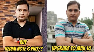 Should You Buy Xiaomi Redmi Note 6 Pro or Upgrade to MIUI 10