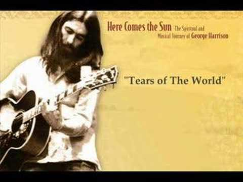George Harrison - Tears Of The World