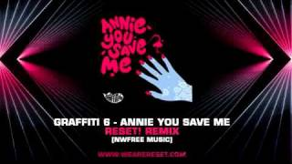 Watch Graffiti 6 Annie You Save Me video