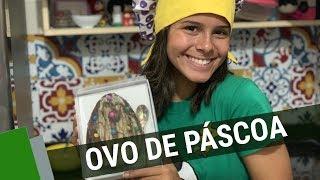 FAÇA SEU OVO DE PÁSCOA - GABRIELLA SARAIVAH