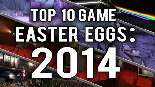My Top 10 Video Game Easter Eggs and Secrets of 2014