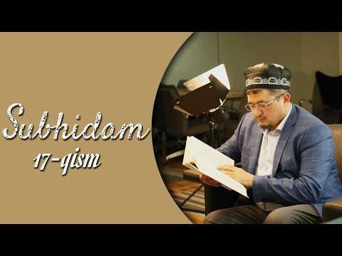 SUBHIDAM | 17-QISM (RIYOZUS SOLIHIYN SHARHI)