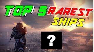 TOP 5 RAREST SHIPS IN DESTINY