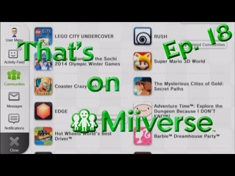 BAD MIIVERSE POSTS! - That's on Miiverse Ep. 18!