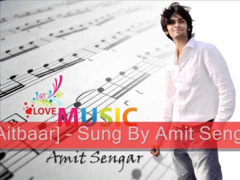 Soniye Hiriye [aitbaar] - Sung By Amit Sengar.wmv video