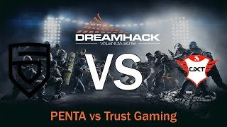 [R6S] DreamHack Valencia 2018 - Groupe A : PENTA Sports vs Trust Gaming