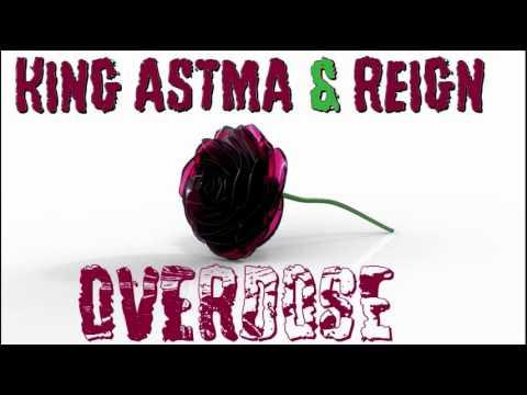 0 King Astma & Reign  Overdose