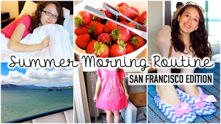 Summer Morning Routine: San Francisco Edition ☼