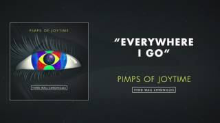 Pimps of Joytime  - Everywhere I Go