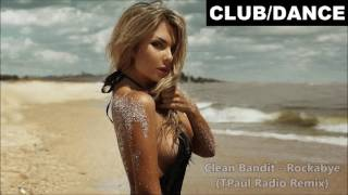 Clean Bandit  - Rockabye TPaul Remix Ft. Sean Paul & Anne-Marie