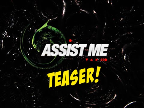 ASSIST ME - ALIEN: Live Action Movie Teaser (Saturday Apr 30th)
