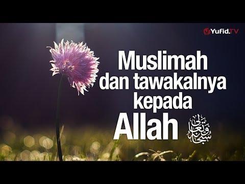 Ceramah Agama :  Muslimah Dan Tawakkalnya Kepada Allah – Ustadz Badrussalam, Lc.
