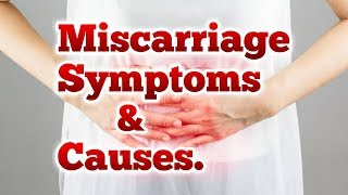 Miscarriage In Early Pregnancy (Causes & Symptoms)