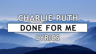 Charlie Puth - Done For Me (Lyrics) feat. Kehlani MP3