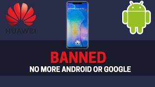 The Huawei ban explained Huawei phone are realy Band Full story | Happy news for Huawei user by AHK