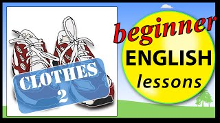 Clothes in English 2, Words for Clothes in English, Beginner vocabulary