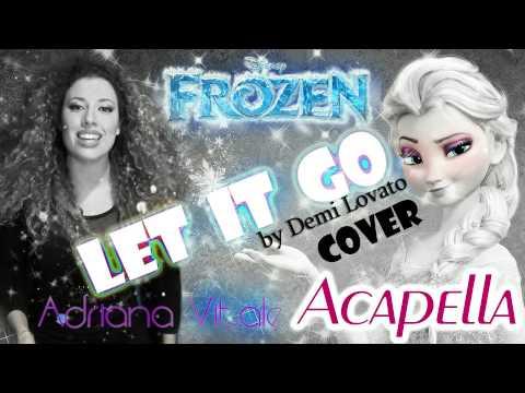 Let It Go - Demi Lovato (Acapella Cover) by Adriana Vitale