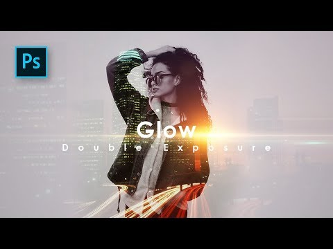 How to Create Awesome Double Exposure in Photoshop - Glow Double Exposure Tutorial