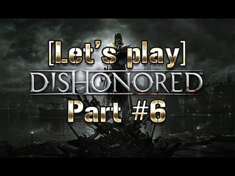 [Let's Play] Dishonored #6