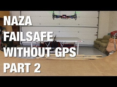 DJI Naza Failsafe Without GPS - Part 2 w/ FrSky Turnigy 9X