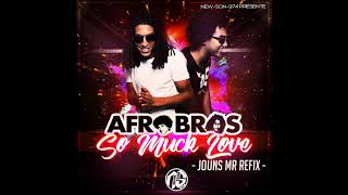 JOUNS MR x Afros Bros - So Much Love (REFIX) 2018