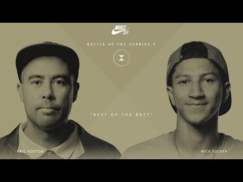 BATB X | Eric Koston vs. Nick Tucker - Round 1