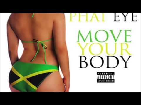 Phat Eye- Move Your Body thumbnail