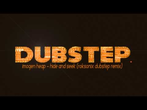Imogen Heap - Hide & Seek (Roksonix Dubstep Remix). Music Videos