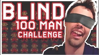 BLIND 100 Mario Challenge (THE MOST INTENSE THING I'VE DONE IN MARIO MAKER)