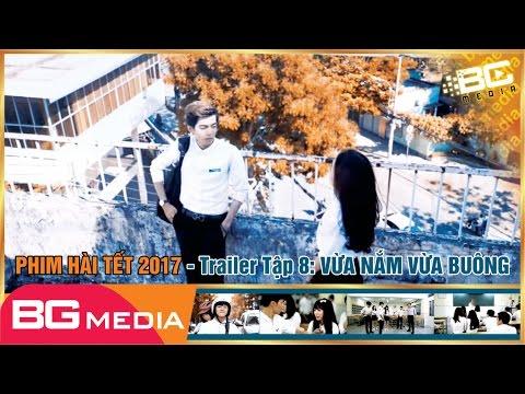 Phim Sắp Ra Tập 8 Trailer [4K]: Vừa Nắm Vừa Buông | Phim Mới Nhất 2017 [BGMEDIA] | phim sắp ra