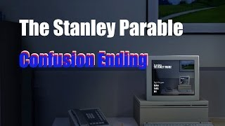The Stanley Parable - Confusion Ending