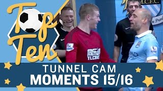 TUNNEL CAM | Top 10 Moments 2015/16