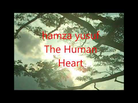 hamza yusuf The Human Heart