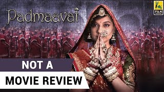 Padmaavat | Not A Movie Review | Sucharita Tyagi