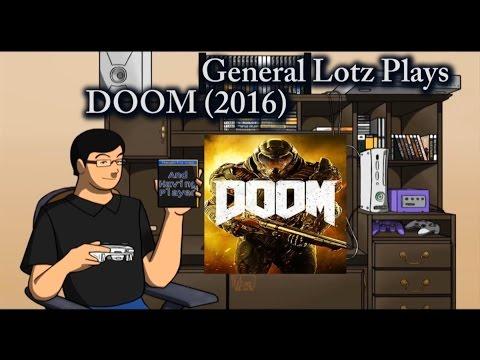General Lotz Plays DOOM 2016 Part 1