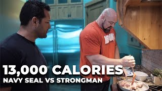 FULL DAY OF EATING (13,000 CALORIES) | NAVY SEAL VS STRONGMAN