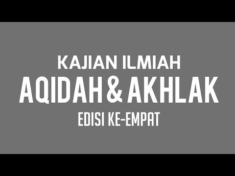 Kajian Ilmiah Aqidah & Akhlak Ke 4