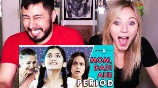 GIRLIYAPA | MOM, DADI AUR PERIOD | Reaction!