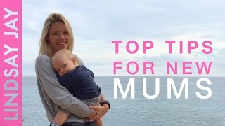 10 Top Tips For New Mums
