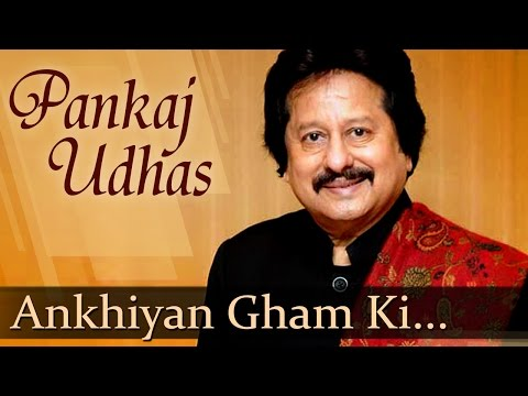 Ankhiyan Gham Ki (HD) - Pankaj Udhas Songs - Top Romantic Songs