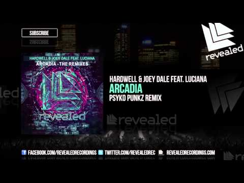 Hardwell & Joey Dale Feat. Luciana - Arcadia (psyko Punkz Remix) [out Now!] video
