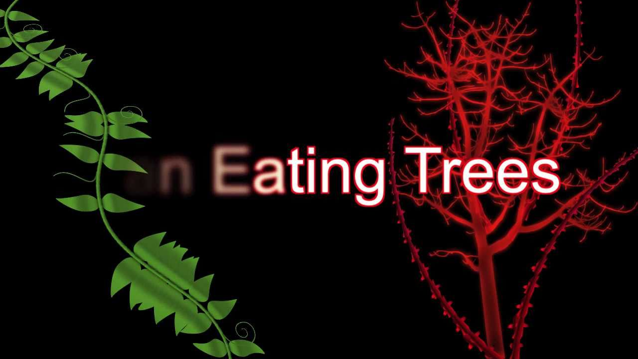 Eat Trees Trees That Eat People