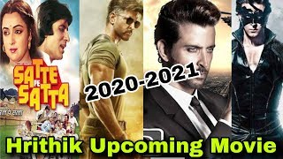 2020-2021 Hrithik Roshan Upcoming Films | War 2, Krrish 4, Dhoom 4, Satte Pe Satta