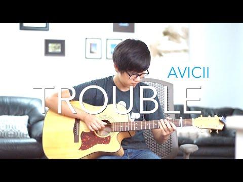 Avicii - Trouble