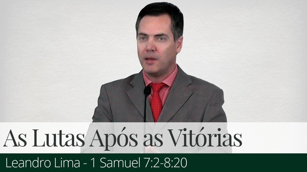 As Lutas Após as Vitórias - Leandro Lima
