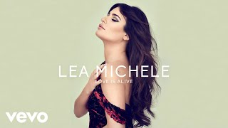 Lea Michele - Love Is Alive (Official Audio)