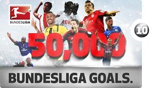 50,000th Goal - 10 Goals That Made Bundesliga History