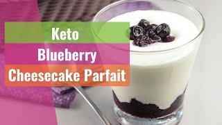 KETO RECIPES #83 | Keto Blueberry Cheesecake Parfait