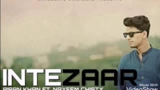 Intezaar - Piran Khan ft. Nayeem Chisty