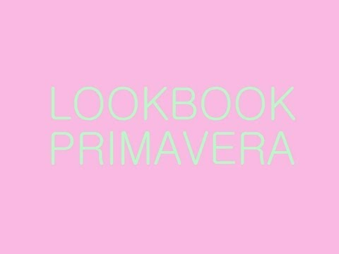 Lookbook de Primavera | Video